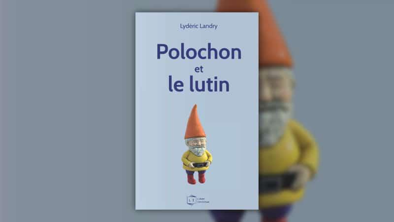 Lydéric Landry, Polochon et le lutin