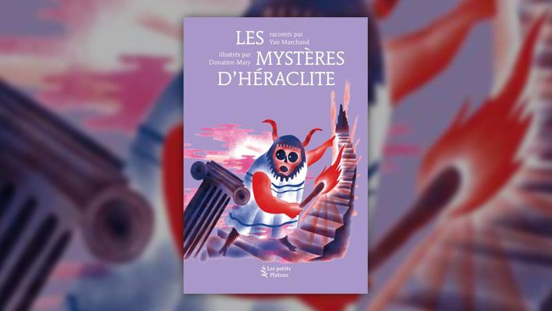 Yves Marchand, Les Mystères d'Héraclite