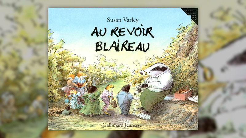 Susan Varley, Au revoir Monsieur Blaireau