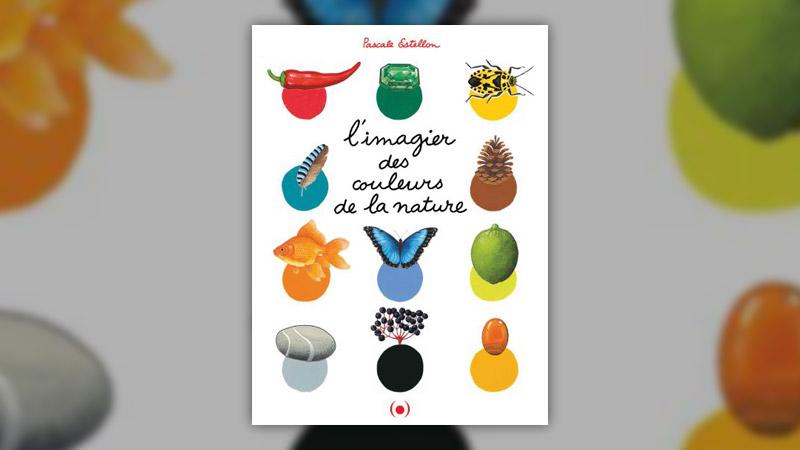 Pascale Estellon, L'Imagier des couleurs de la nature