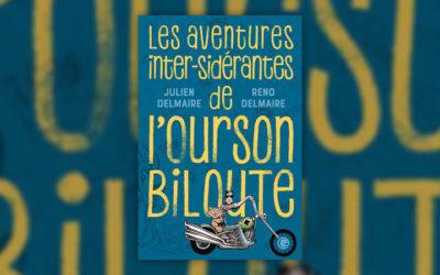 Julien Delmaire, Les aventures inter-sidérantes de l'ourson Biloute, l'intégrale