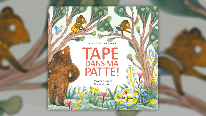 Dorothée Copel, Tape dans ma patte!