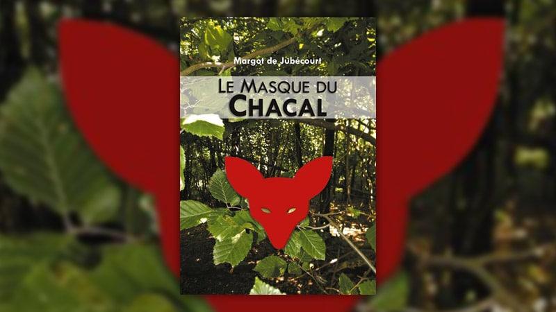 Margot de Jubécourt, Le masque du chacal