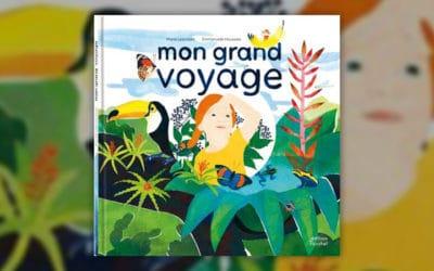 Marie Lescroart, Mon grand voyage