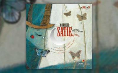Carl Norac, Monsieur Satie, l'homme qui avait un petit piano dans la tête