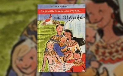 Diane Malvezin, La famille Mackenzie voyage… en Islande