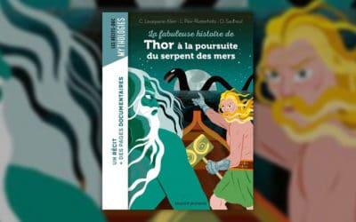 C. Lavaquerie-Klein et L. Paix-Rusterholtz, La fabuleuse histoire de Thor à la poursuite du serpent des mers