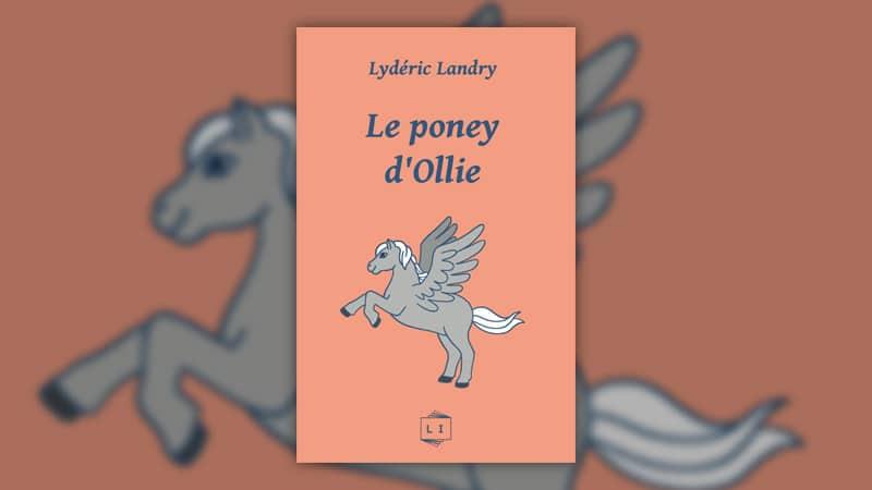 Lydéric Landry, Le poney d'Ollie