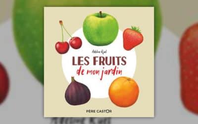 Adeline Ruel, Les Fruits de mon jardin