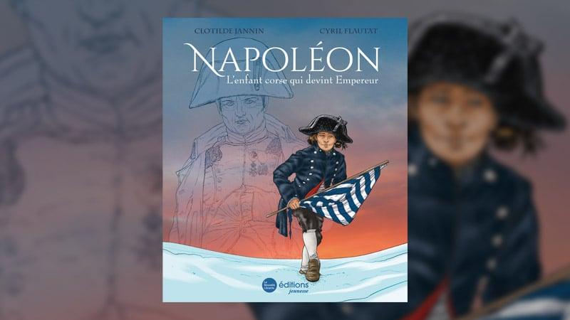 Clotilde Jannin, Napoléon, l'enfant corse qui devint empereur