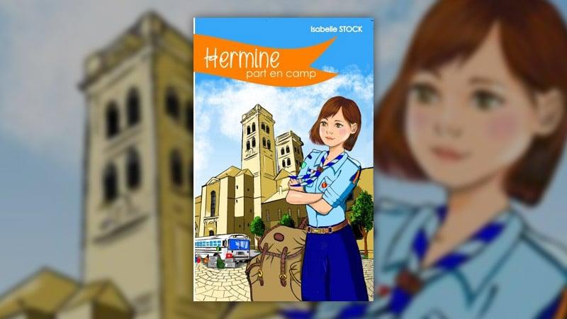 Isabelle Stock, Hermine part en camp