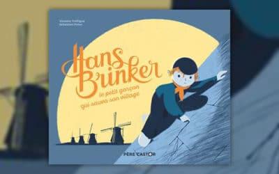 Violaine Troffigué, Hans Brinker, le petit garçon qui sauva son village