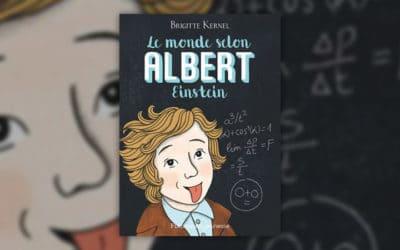 Brigitte Kernel, Le monde selon Albert Einstein
