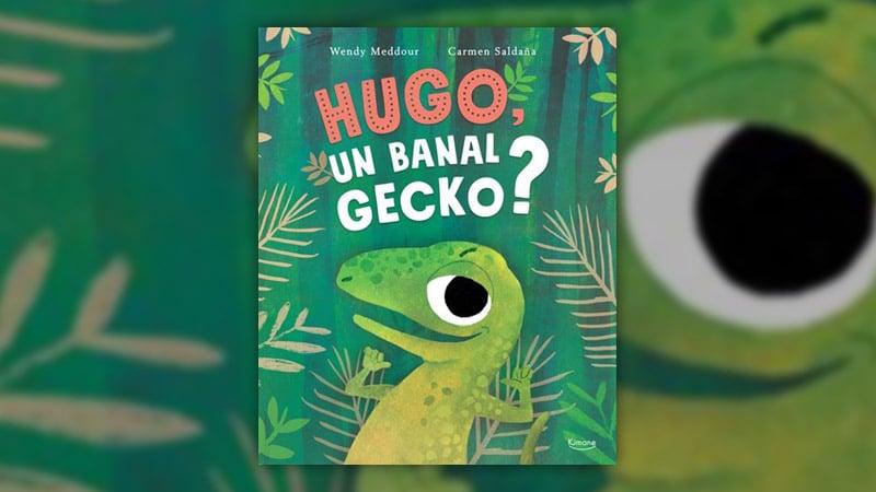 Wendy Meddour, Hugo, un banal gecko?