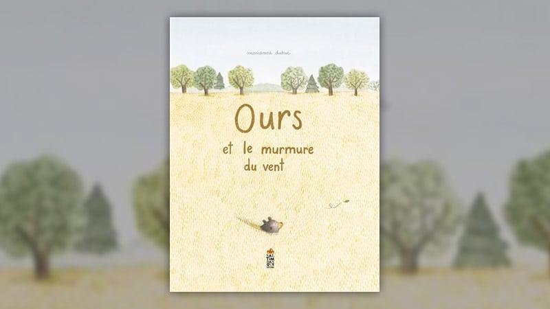 Marianne Dubuc, Ours et le murmure du vent