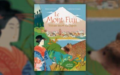 Marie Lescroart, Le Mont Fuji, volcan sacré du Japon