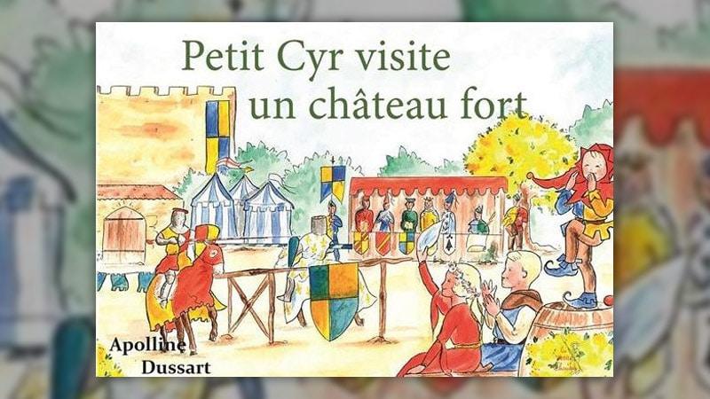 Apolline Dussart, Petit Cyr visite un château fort