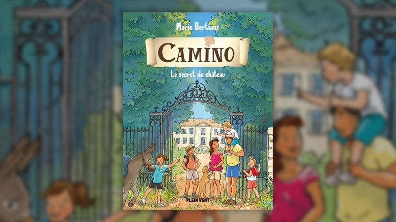 Marie Bertiaux, Le secret du château – Camino, tome 3