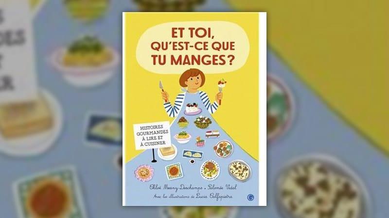 Chloé Mesny-Deschamps et Salomée Vidal, Et toi, qu'est-ce que tu manges?