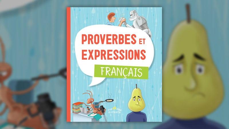 Collectif, Proverbes et expressions: Français