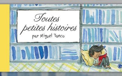 Miguel Tanco, Toutes petites histoires