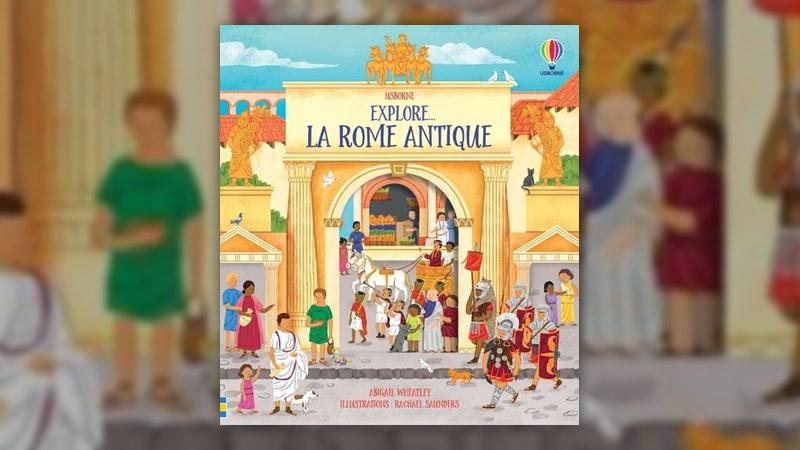 Abigail Wheatley, Explore… la Rome antique