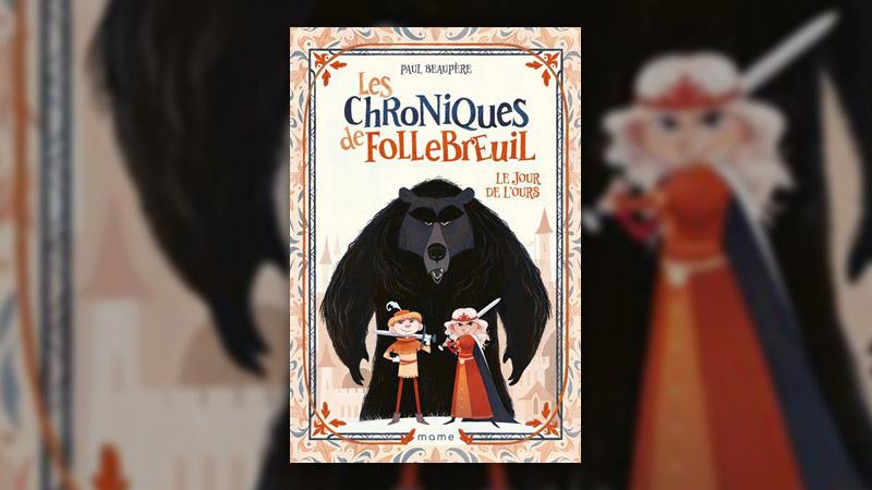 Paul Beaupère, Les Chroniques de Follebreuil – Le jour de l'ours