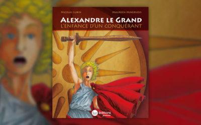 Nicolas Lubin, Alexandre le Grand, l'enfance d'un conquérant